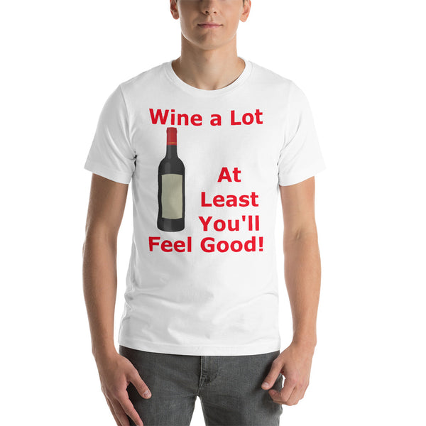 Bella and Canvas Short-Sleeve Unisex T-Shirt: Wine a lot 1 red text