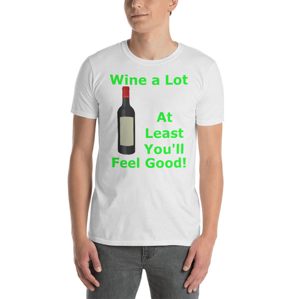 Gildan Short-Sleeve Unisex T-Shirt: Wine a lot 1 green text