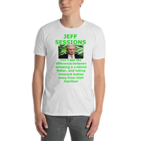 Gildan Short-Sleeve Unisex T-Shirt: Jeff Sessions difference Green text