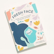 Fresh Face: Simple Routines for Beautiful Glowing Skin