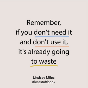 Less Stuff by Lindsay Miles Quote