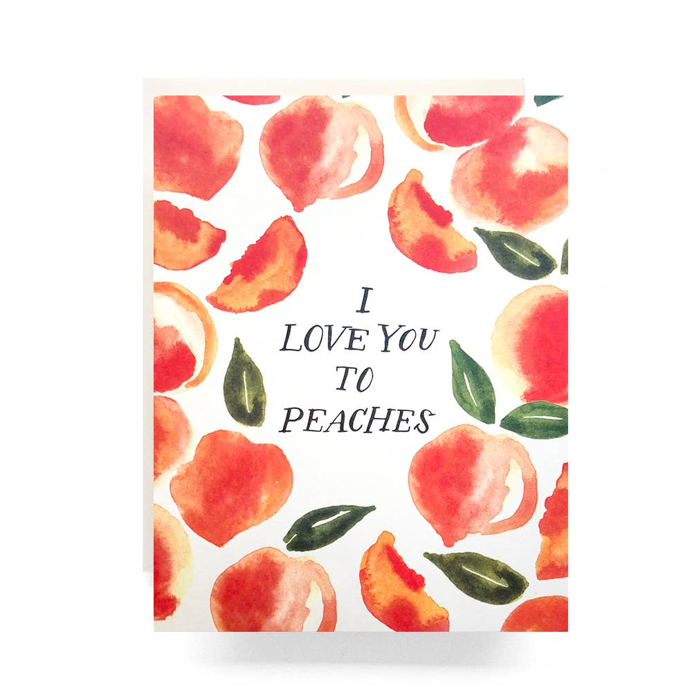 I Love You To Peaches Greeting Card