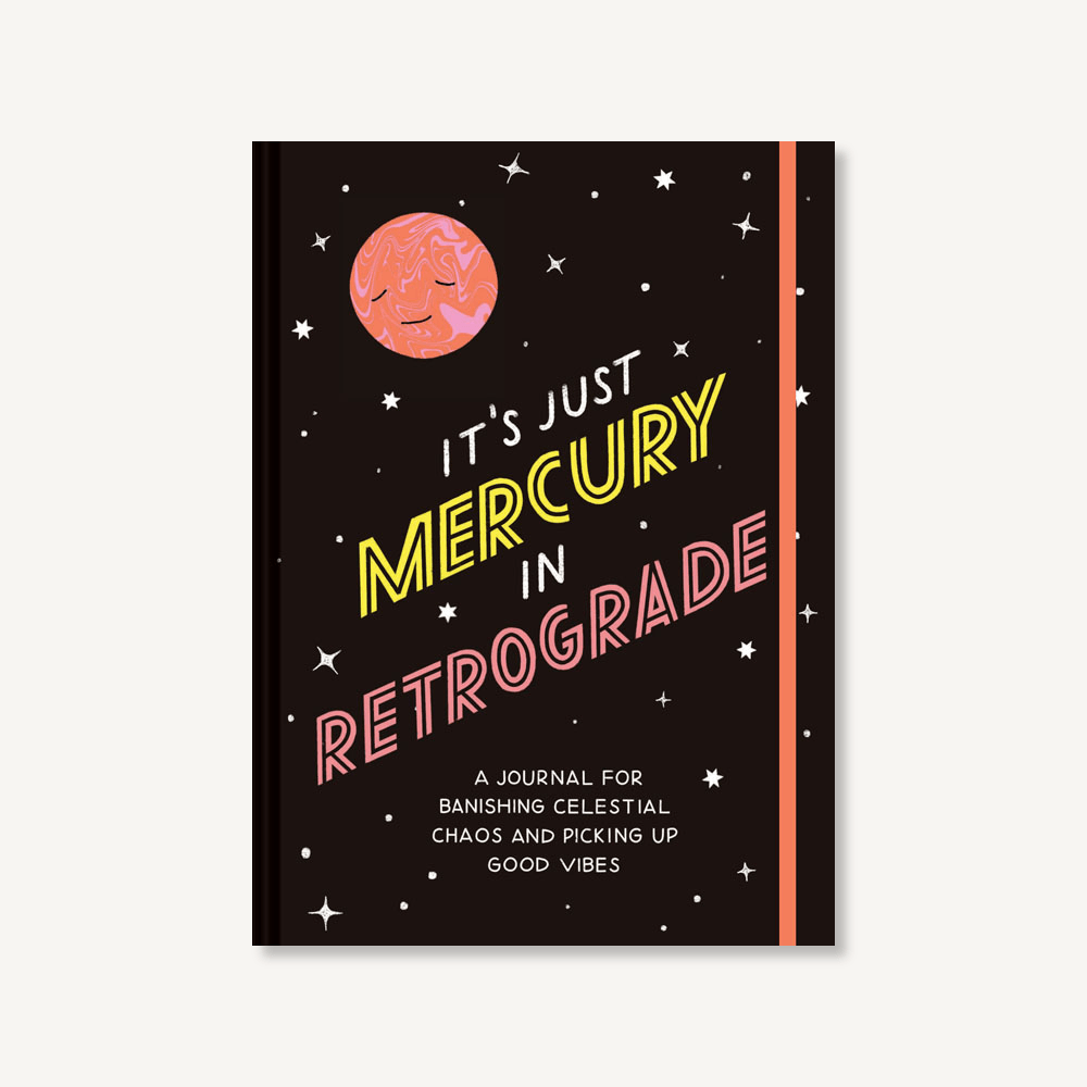 It's Just Mercury in Retrograde Journal Cover