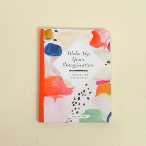 Wake up your imagination: A journal for creative play by Jenny Ronen