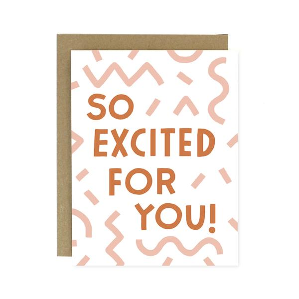 Worthwhile Paper So Excited For You Greeting Card