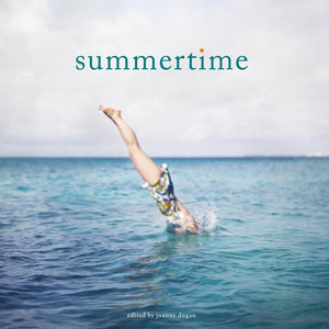 Summertime edited by Joanne Dugan Hardcover Photography Book
