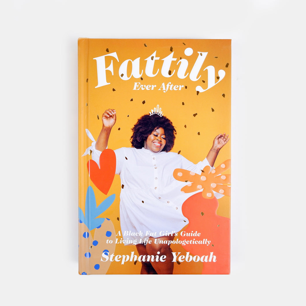 Fattily Ever After | A Black Fat Girl's Guide to Living Life Unapologetically