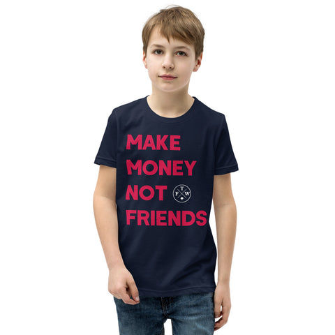 Make Money Not Friends Youth T-Shirt