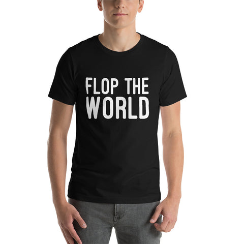 Flop The World T-Shirt