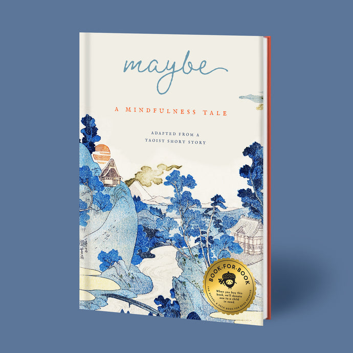 Maybe: A Mindfulness Tale