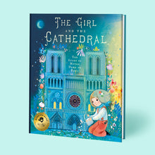 Load image into Gallery viewer, The Girl and the Cathedral: The Story of Notre Dame de Paris
