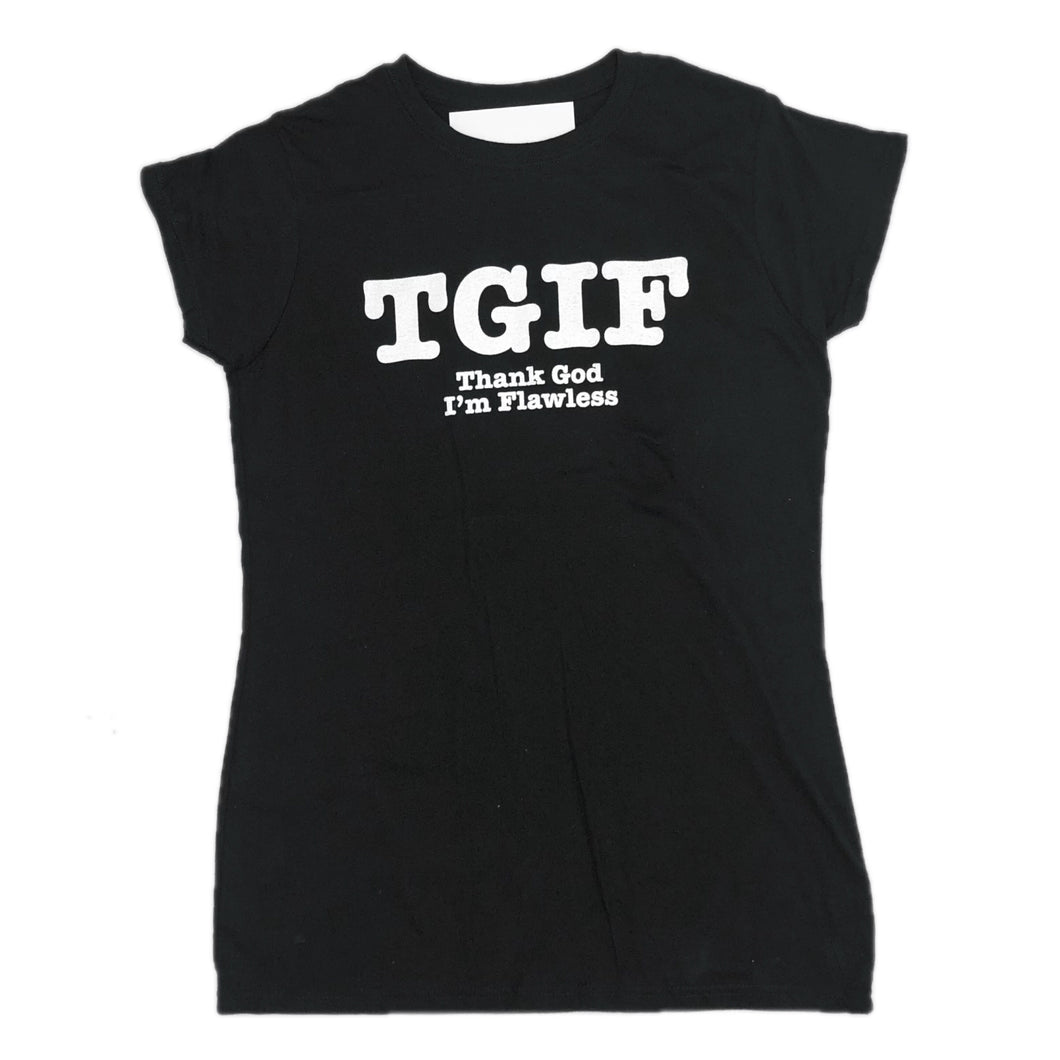 THANK GOD IM FLAWLESS TGIF TEE
