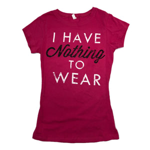 I HAVE NOTHING TO WEAR TEE (2 COLORS)