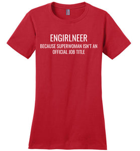 5A.Woman's Crew Neck Tee: Engirlneer Because Superwoman - enGIRLneer - Products and Gifts for Engineering Women and Girls