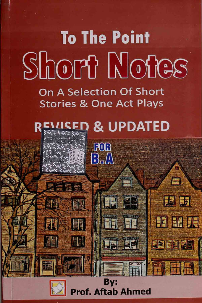 To The Point Short Notes On A Selections Of Short Stories & One Act Play B.a (Key book)