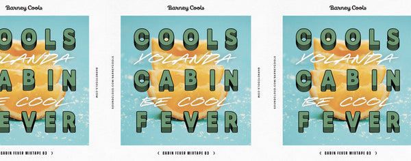 Cools Cabin Fever Mixtape 003 • Yolanda Be Cool