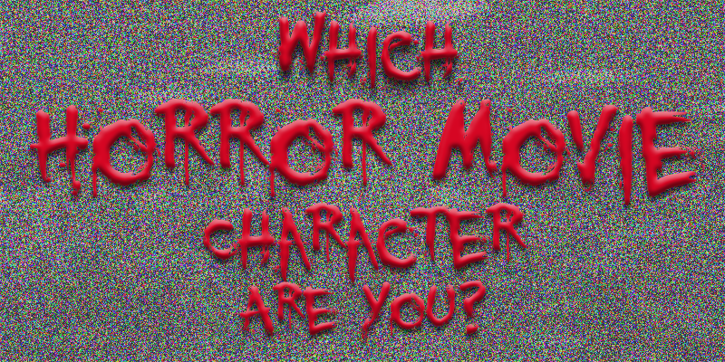 What Slasher Movie Character are You?