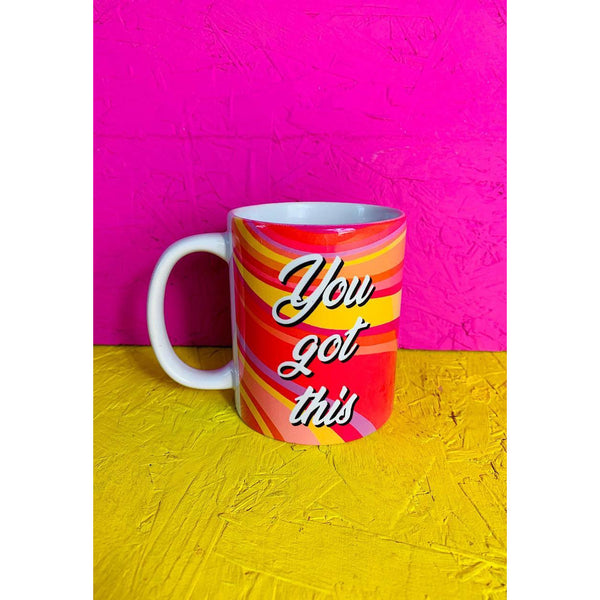 You Got This Slogan Mug