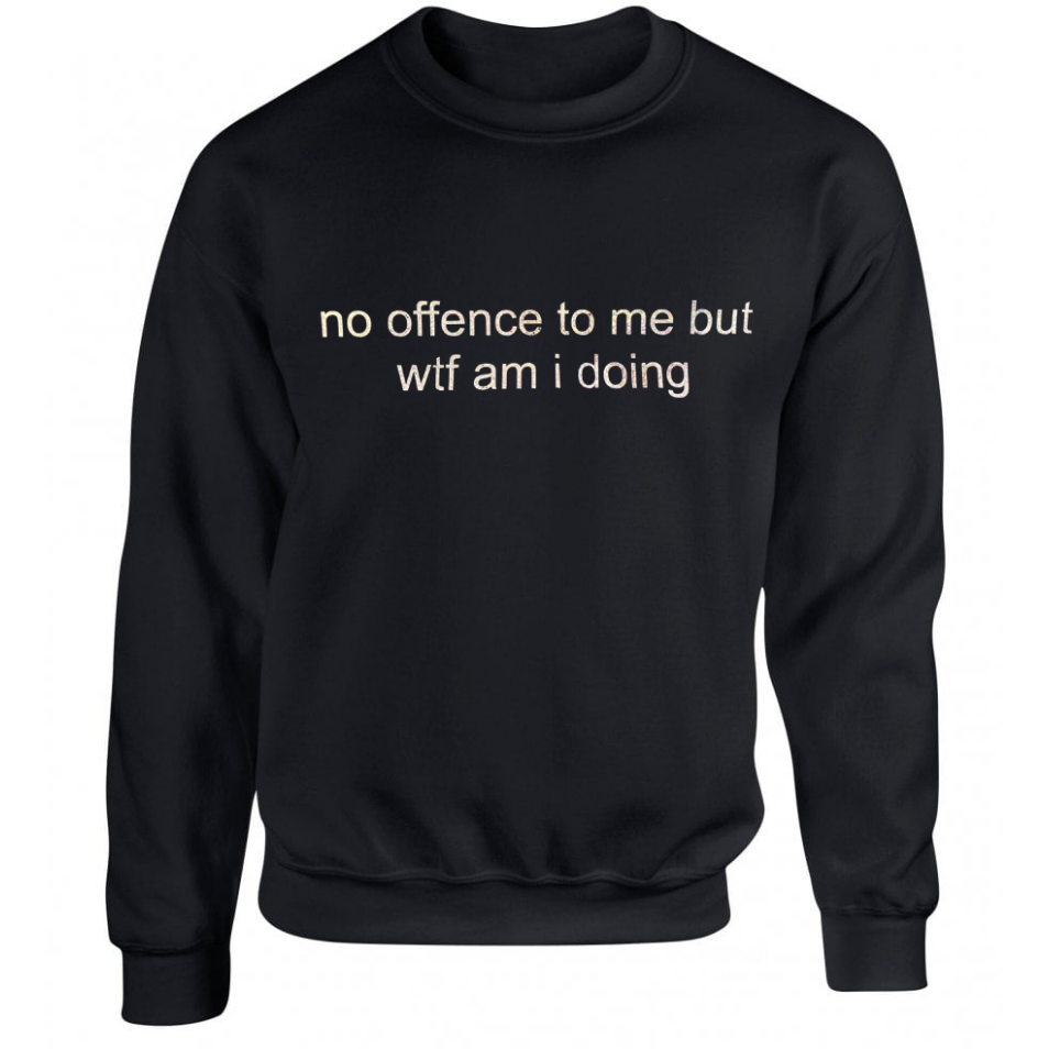 No Offence Black Unisex Sweater ONE WEEK PRE-ORDER