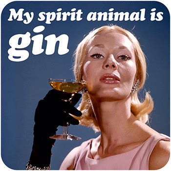 My spirit animal is gin coaster