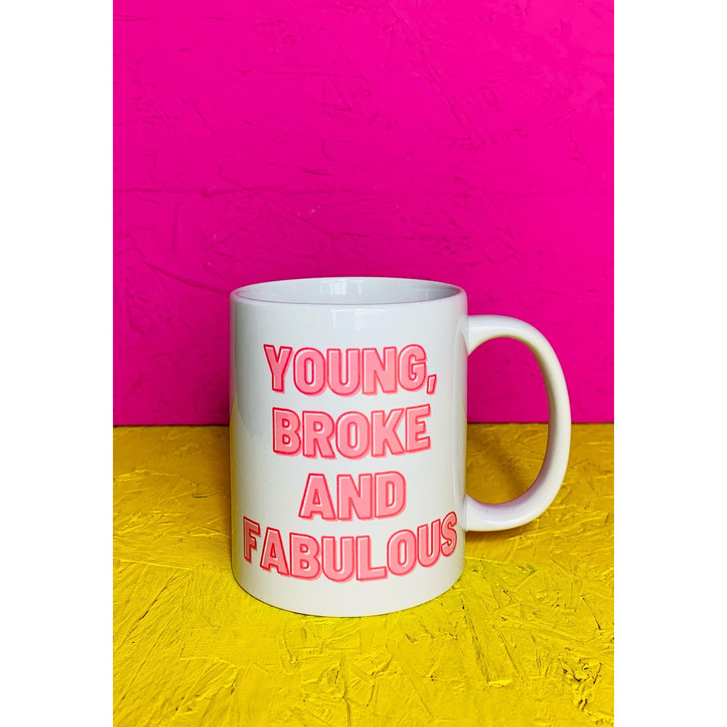 Young, Broke and Fabulous Mug