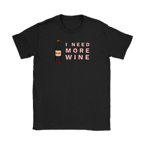 I need more wine Womens Drink fun