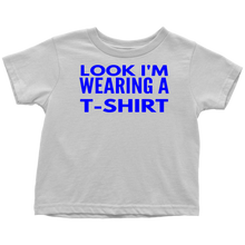Load image into Gallery viewer, Look i'm wearing a t-shirt Kids Just fun
