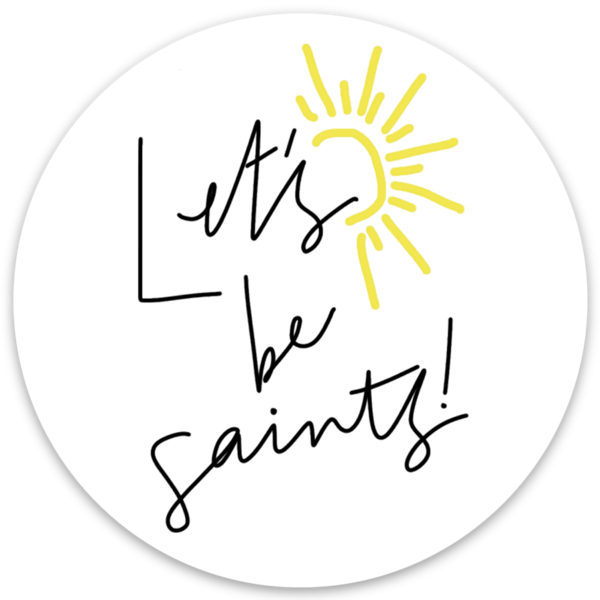 Let's be saints! Sticker