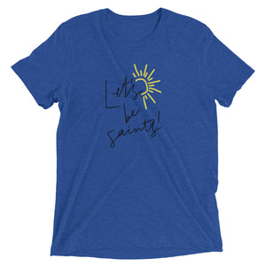 Let's Be Saints! t-shirt