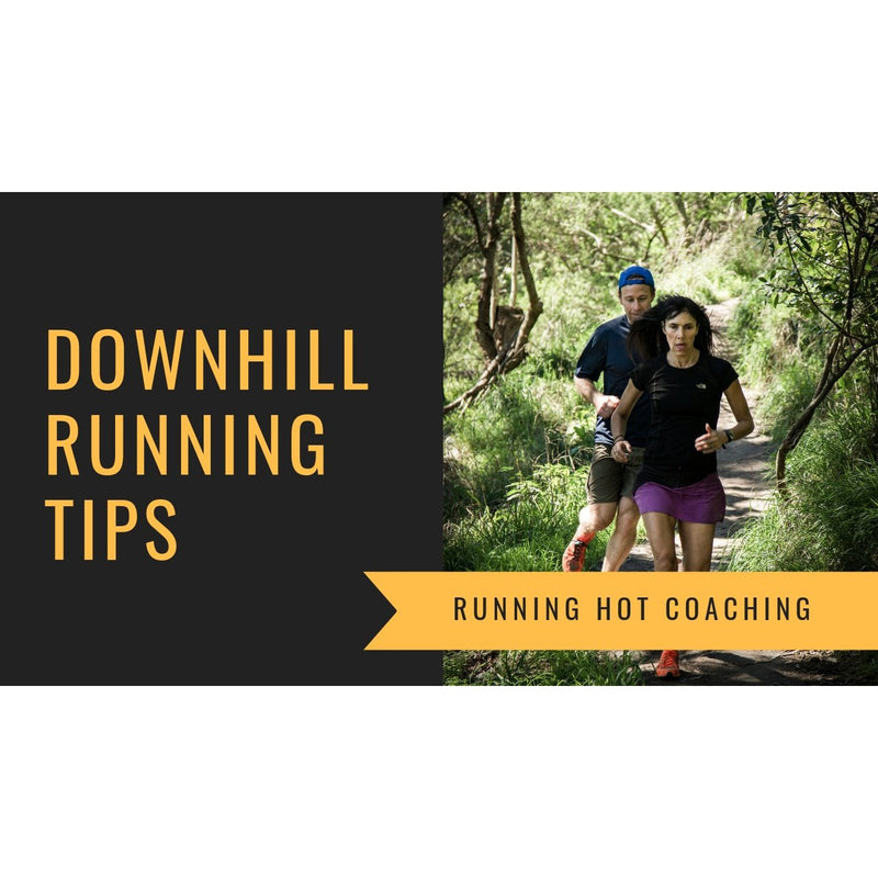 DOWNHILL RUNNING TIPS - HOW TO DO IT RIGHT