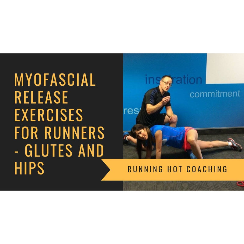 MYOFASCIAL RELEASE EXERCISES FOR RUNNERS - HIPS AND GLUTES