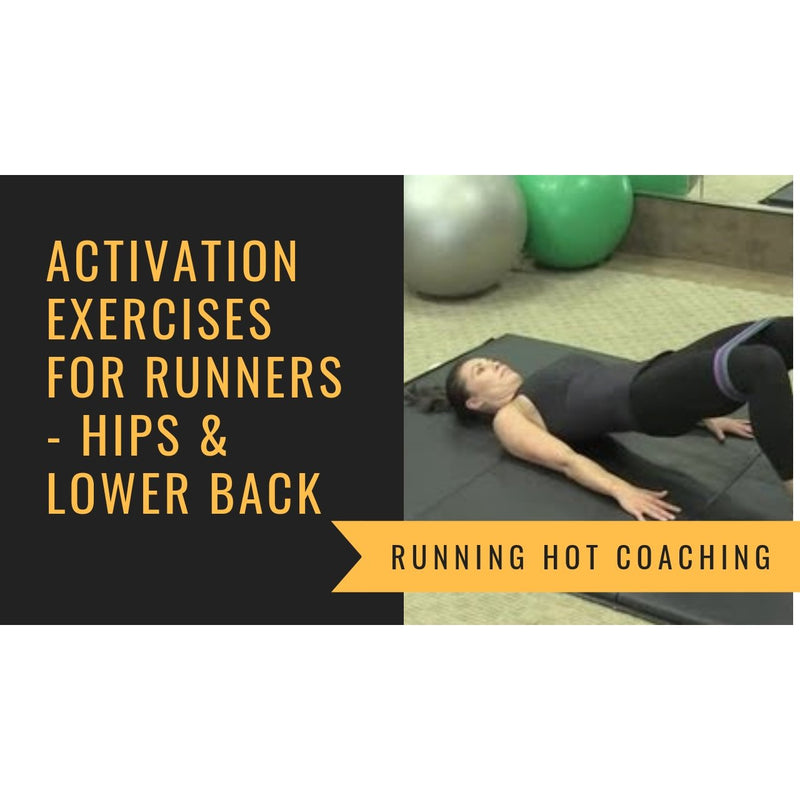 ACTIVATION EXERCISES FOR RUNNER - HIPS AND LOWER BACK
