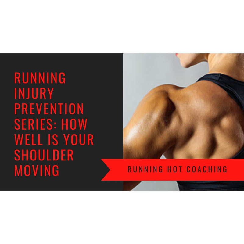 HOW WELL DO YOUR SHOULDERS MOVE AND WHY SHOULDERS ARE IMPORTANT FOR RUNNERS