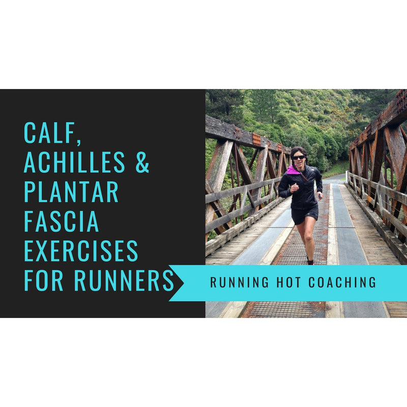 Calf, Achilles, Plantar Fasciitis Exercises for Runners