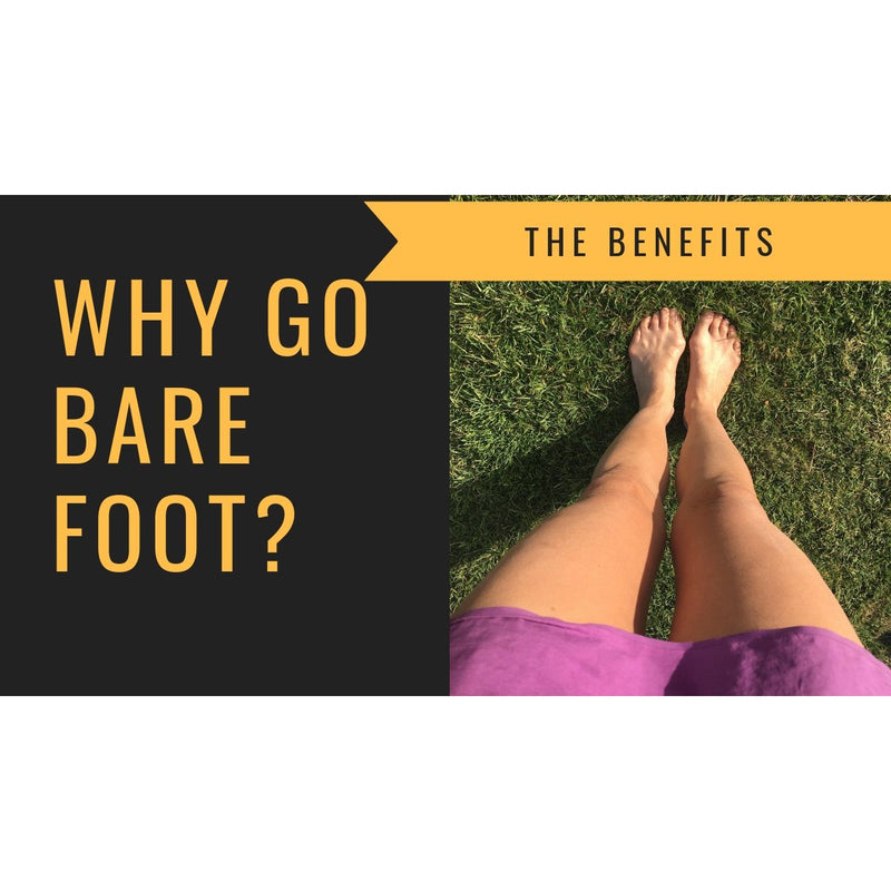 WHY GO BAREFOOT?