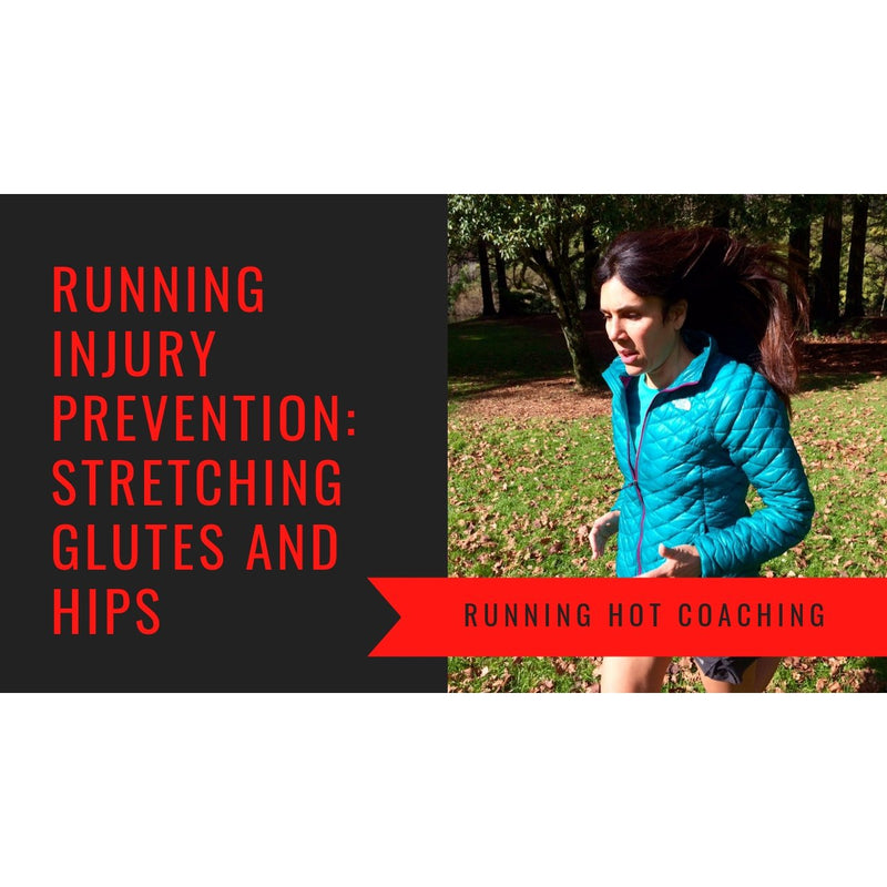 RUNNING INJURY PREVENTION: STRETCHING YOUR HIPS AND GLUTES