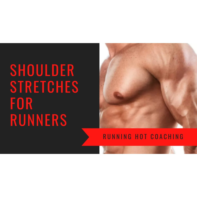 SHOULDER STRETCHES FOR RUNNERS. THE NEGLECTED JOINT WITH A BIG IMPACT
