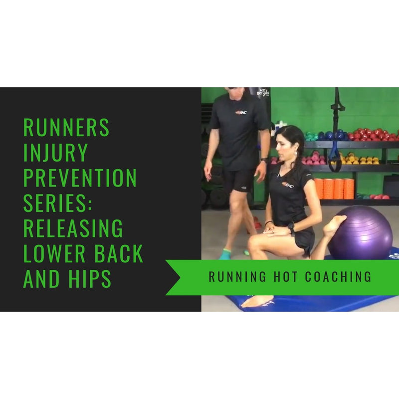 RUNNERS INJURY PREVENTION SERIES: RELEASING LOWER BACK AND HIPS