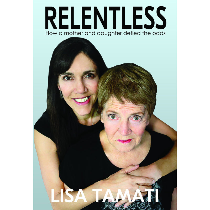 Relentless Book - How a mother and daughter defied the odds