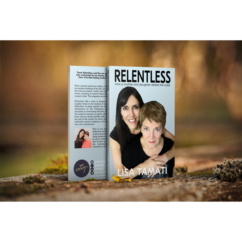 Relentless Book - Lisa Tamati. The power of hope & love to overcome anything. Inspiring story of how a mother and daughter beat the odds