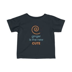 Ginger is the New Cute -  Infant Fine Jersey Tee
