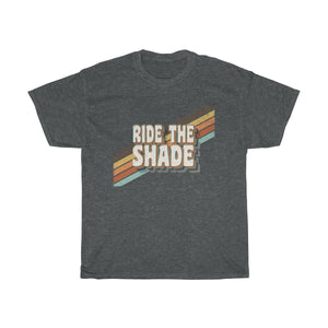 Ride the Shade - Unisex Heavy Cotton Tee