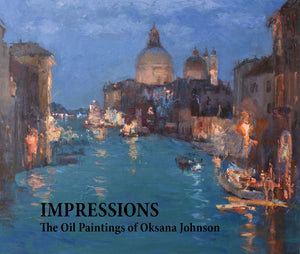 Impressions:  The Oil Paintings of Oksana Johnson