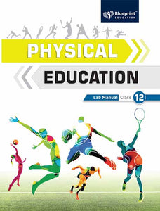 Physical education lab manual xii blueprint education blue print education books malvernweather Gallery