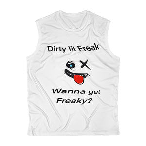 Men's Sleeveless Performance Tee wanna Get freaky dlf