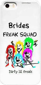 Cell Phone Cases Brides Freak Squad DLF