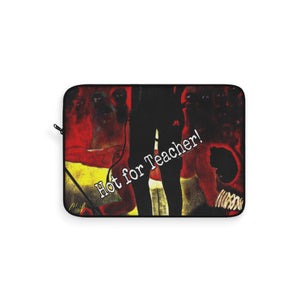 Laptop Sleeve hot for teacher