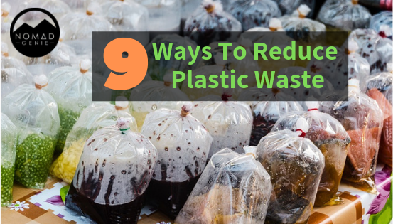 9 Great Ways To Reduce Plastic Waste
