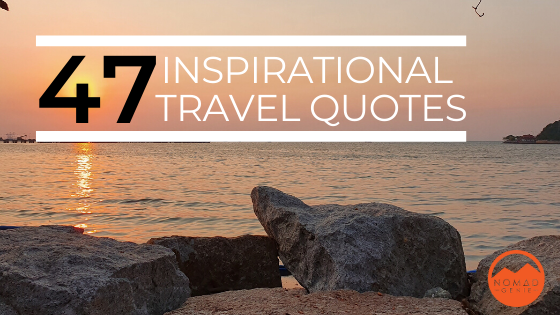 47 Inspirational Travel Quotes - With Pictures