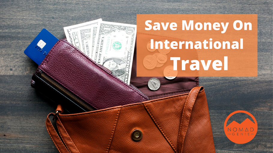 Save Money on International Travel: Guide